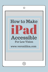 How to make iPad accessible for low vision