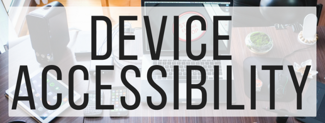 Device Accessibility