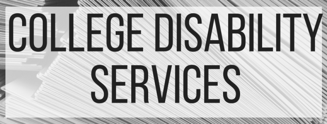 College Disability Services